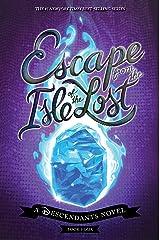 Escape from the Isle of the Lost: A Descendants Novel (The Descendants) Hardcover