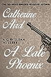 A Late Phoenix (The C. D. Sloan Mysteries)