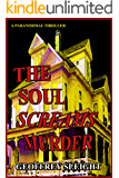The Soul Screams Murder (A Paranormal Thriller)