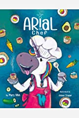 Arial, the Chef (UnicornPreneur Book 5) Kindle Edition