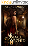 The Black Orchid: A Novel of Steampunk Adventure (The Viper and the Urchin Book 2)