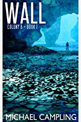 Wall (Colony B Book 1) Kindle Edition