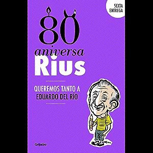 80 Aniversarius (80 Aniversarius 6): Queremos tanto a Eduardo del Río (Spanish Edition)