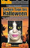 Sieben Tage bis Halloween: und andere unheimliche Geschichten für Kinder und Jugendliche