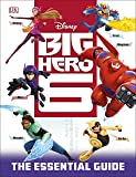 Big Hero 6: The Essential Guide (Dk Essential Guides)