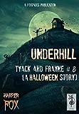 Underhill: A Tyack & Frayne Halloween Story (The Tyack & Frayne Mysteries Book 8)