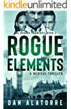 Rogue Elements: The Gamma Sequence Book 2, a medical thriller