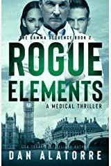 Rogue Elements: The Gamma Sequence Book 2, a medical thriller Kindle Edition