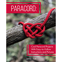 Paracord: Cool Paracord Projects With Easy-to-Follow Instructions and Pictures (English Edition)