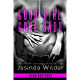 Good Girl Gone Badd (The Badd Brothers Book 4)