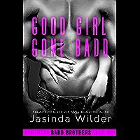 Good Girl Gone Badd (The Badd Brothers Book 4) (English Edition)