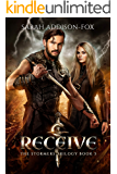 Receive: Young Adult Action Adventure Romance (The Stormers Series Book 3)
