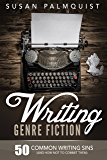 Writing Genre Fiction: 50 Common Writing Sins and how to not commit them