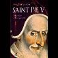 Saint Pie V : Le pape intempestif (French Edition)