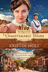Unmistakably Yours: A Holidays in Mountain Home Romance, book eight (Thanksgiving Books & Blessings Collection One 7) Kindle Edition