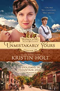 Unmistakably Yours: A Holidays in Mountain Home Romance, book eight (Thanksgiving Books & Blessings Collection One 8)
