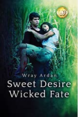 Sweet Desire, Wicked Fate: (Book 1 of the Trilogy) Kindle Edition