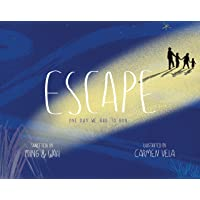 Escape: One Day We Had to Run . . .
