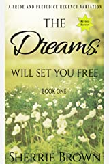 The Dreams: Will Set You Free Kindle Edition