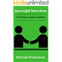 Successful Interviews: From Resume to Salary Negotiation