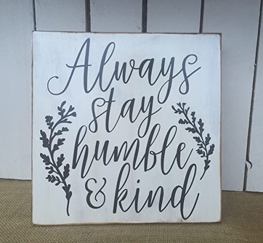 Amazoncom Always Stay Humble And Kind Rustic Sign Quote Sign