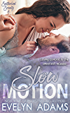 Slow Motion (Southerland Security Book 4)