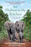 An Elephant in My Kitchen: What the Herd Taught Me About Love, Courage and Survival (Elephant Whisperer, 2)