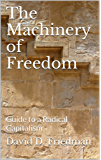 The Machinery of Freedom: Guide to a Radical Capitalism (English Edition)