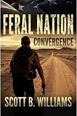 Feral Nation - Convergence (Feral Nation Series Book 6) Kindle Edition