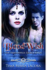 BloodWish: The Dantonville Legacy Series Book 4 (A Paranormal Romance) Kindle Edition