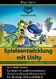 Spieleentwicklung mit Unity: 2D- und 3D- Games für Desktop, Web & Mobile