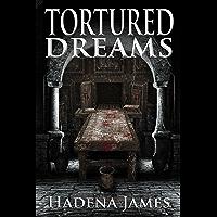 Tortured Dreams (Dreams & Reality Series Book 1)