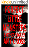 Perfect Little Monsters and Other Stories (English Edition)