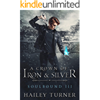 A Crown of Iron & Silver (Soulbound Book 3) book cover