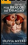 Romance paranormal: Nos Braços do Dragão (Plus Size Bilionário Macho Alfa Romance) (Metamorfo de Dragão Fantasia)