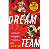 Dream Team: How Michael, Magic, Larry, Charles, and the Greatest Team of All Time Conquered the World and Changed the Game of