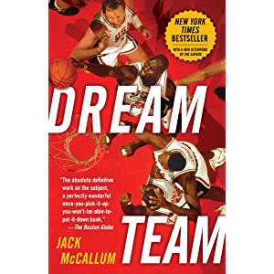 Dream Team: How Michael, Magic, Larry, Charles, and the Greatest Team of All Time Conquered the World and Changed the…