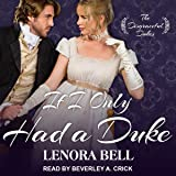 If I Only Had a Duke: Disgraceful Dukes Series, Book 2
