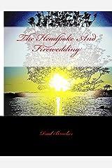 The Headpoke And Firewedding Kindle Edition