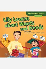 Lily Learns about Wants and Needs (Cloverleaf Books ™ — Money Basics) Kindle Edition