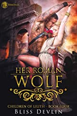 Her Roman Wolf (The Children of Lilith Book 4) Kindle Edition