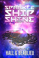 Sparkle Ship Shine (A Tri-Star System Story Book 1) Kindle Edition