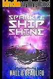Sparkle Ship Shine (A Tri-Star System Story Book 1)