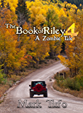 The Book Of Riley A Zombie Tale Pt. 4