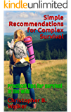 Simple Recommendations for Complex Survival: Practical tips for survival in the wild
