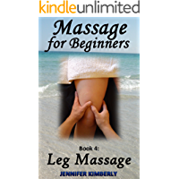 Massage for Beginners Book 4: Leg Massage