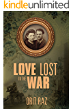 Love Lost in the War :A WW2 Historical Love Story (Biographical Fiction)