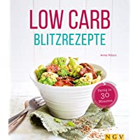 Low Carb Blitzrezepte: Fertig in 30 Minuten