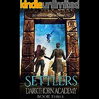Settlers: An Epic Fantasy Gamelit Adventure (Darkthorn Academy Book 3)
