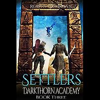 Settlers: An Epic Fantasy Gamelit Adventure (Darkthorn Academy Book 3) (English Edition)